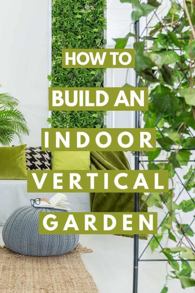 How To Build An Indoor Vertical Garden