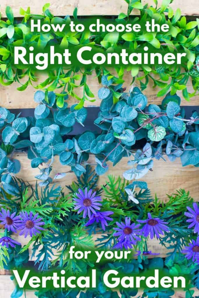 How to Choose the Right Container for Your Vertical Garden