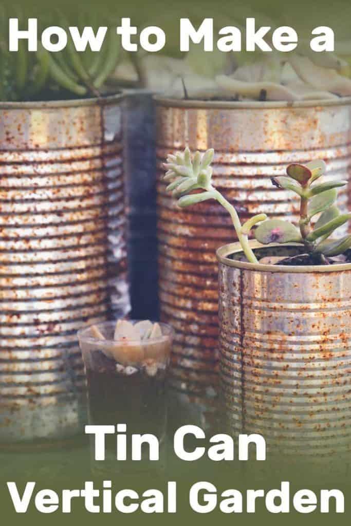 How to Make a Tin Can Vertical Garden