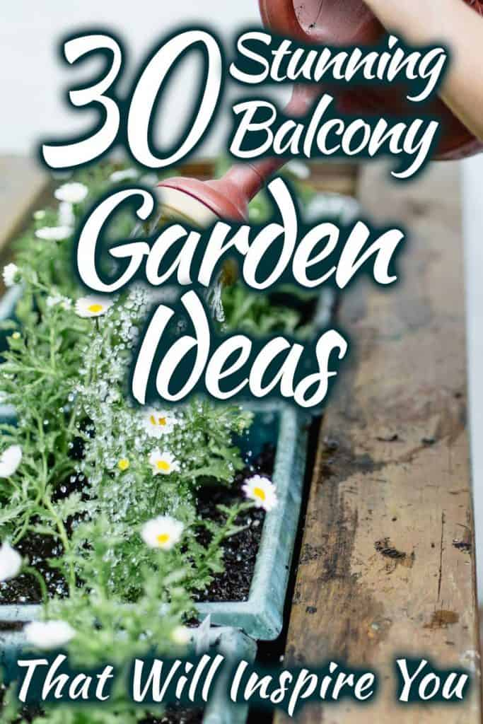 30 Stunning Balcony Garden Ideas That Will Inspire You
