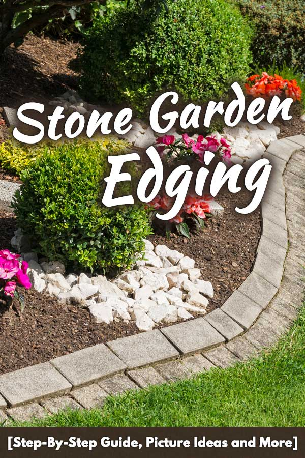 Stone Garden Edging [Step-By-Step Guide, Picture Ideas and More]