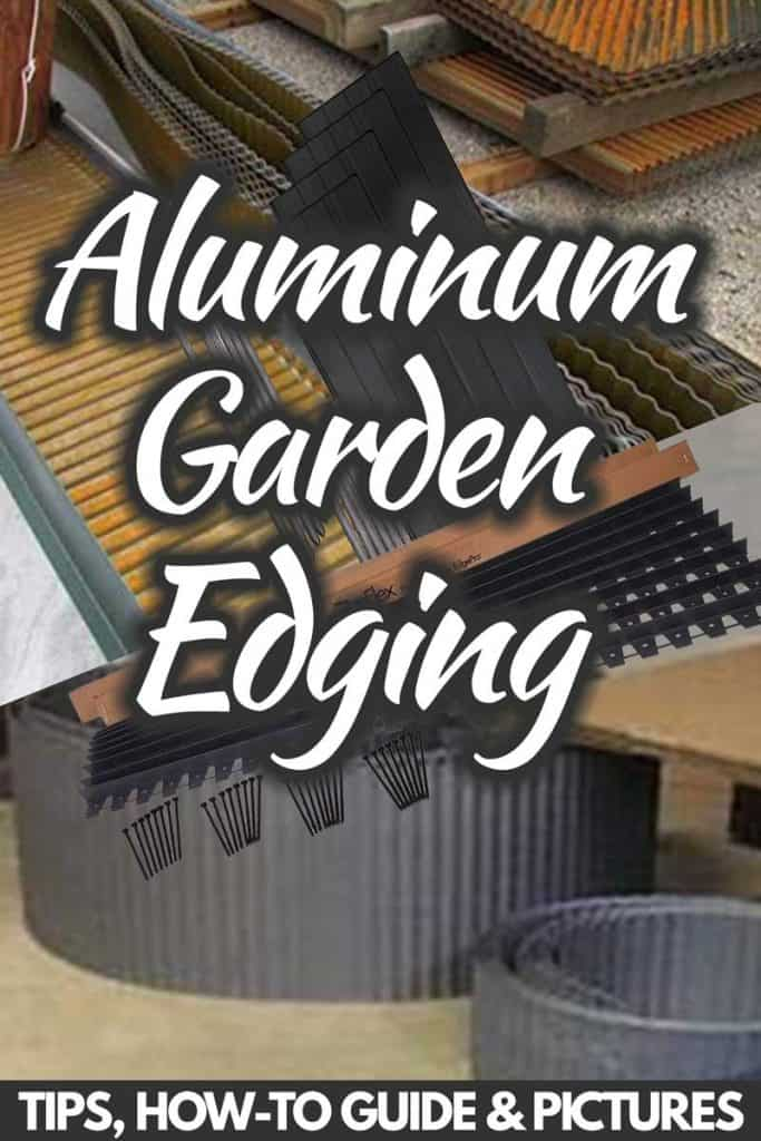 Aluminum Garden Edging [Tips, How-to Guide & Pictures]
