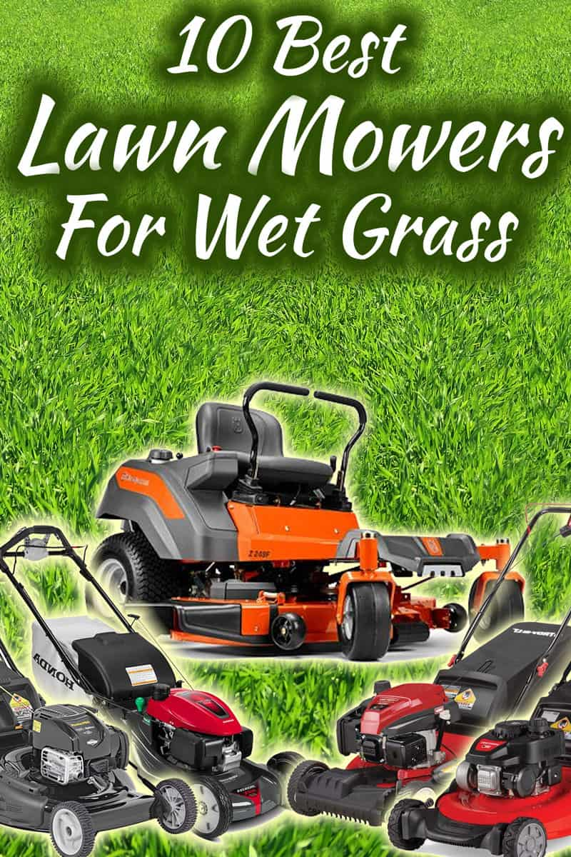 10 Best Lawn Mowers for Wet Grass