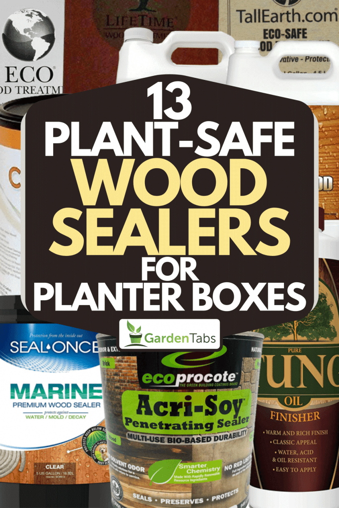 A collage of plant-safe wood sealers for planter boxes available on Amazon, 13 Plant-Safe Wood Sealers For Planter Boxes
