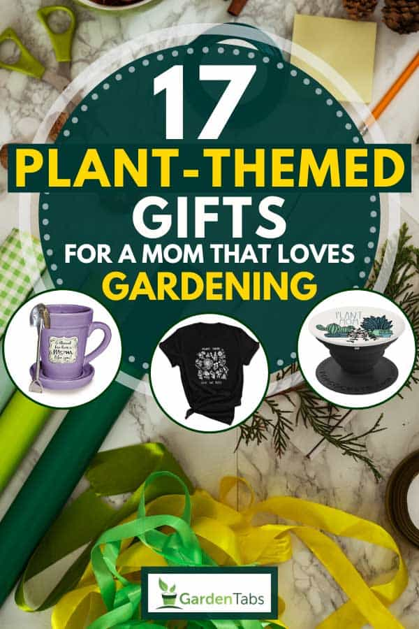 Collage of plant-themed gifts for a mom with green colored wrapping papers, ribbons and ornaments on the background, 17 Plant-Themed Gifts For a Mom That Loves Gardening